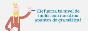 Refuerza tu nivel de ingles con nuestros apuntes de gramatica